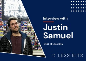 Interview: Justin Samuel – Less Bits, CEO
