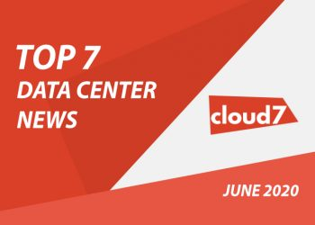 Top 7 Data Center News: June 2020