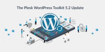 The Plesk WordPress Toolkit 5.2 is now available