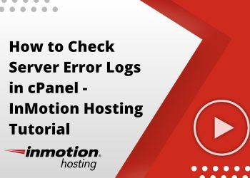 How to Check Server Error Logs in cPanel - InMotion Hosting Tutorial