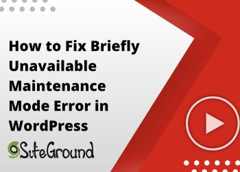 How to Fix Briefly Unavailable Maintenance Mode Error in WordPress