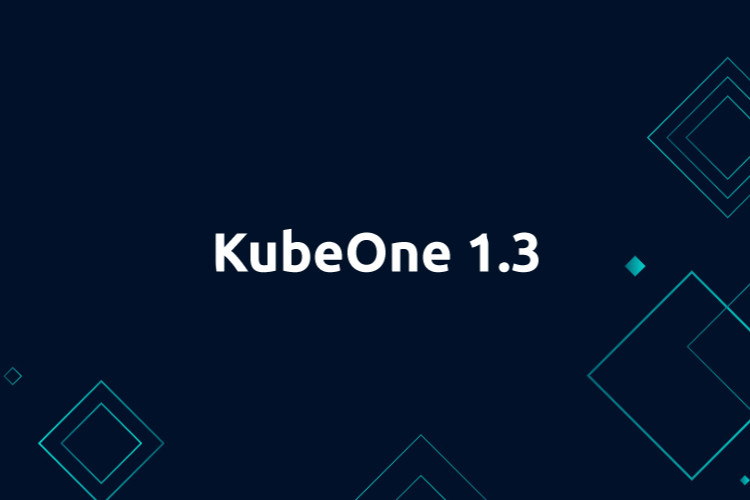KubeOne 1.3 makes the life easier!