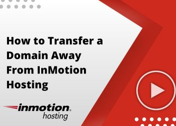 How to Transfer a Domain Away From InMotion Hosting